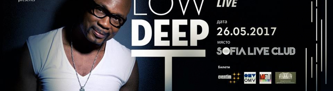 Low Deep T LIVE CONCERT IN SOFIA